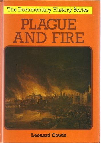 Plague and Fire (The Wayland Documentary History Series): Leonard W. Cowie; L. Cowie