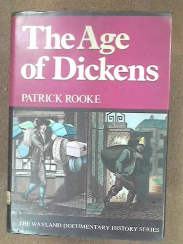 9780853400097: The age of Dickens, (The Wayland documentary history series)
