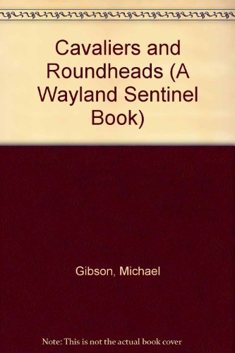 Cavaliers and Roundheads (A Wayland Sentinel Book): Gibson, Michael