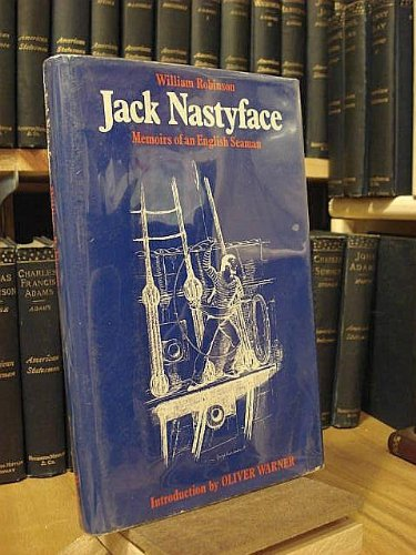 Jack Nastyface: Memoirs of an English Seaman: William Robinson