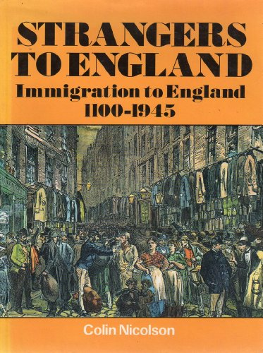 Strangers to England : Immigration to England 1100-1952