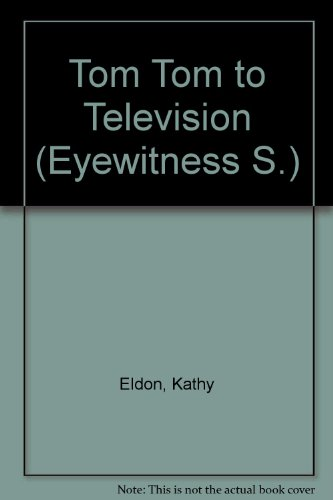 TOM-TOM TO TELEVISION (0853404526) by Kathy & Mike. Eldon