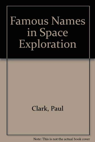 Famous Names in Space Exploration (0853405506) by Paul Clark