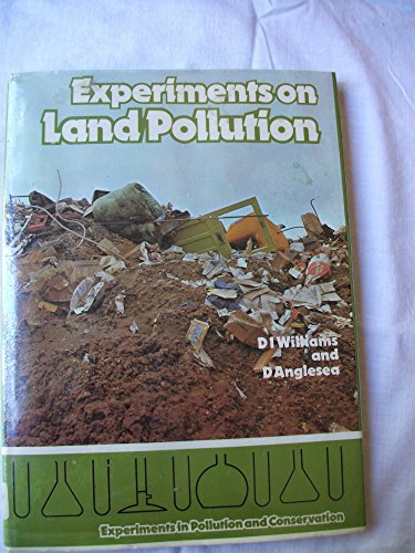 9780853405665: Experiments on Land Pollution (Experiments in Pollution & Conservation)