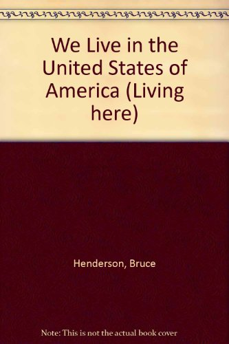 We Live in the United States of America (Living here) (0853408637) by Henderson, Bruce