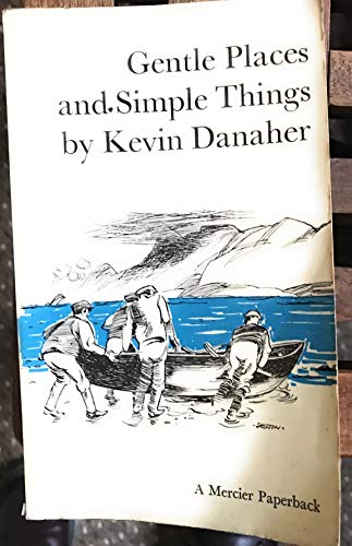 Gentle Places and Simple Things: Irish Customs and Beliefs: Kevin Danaher