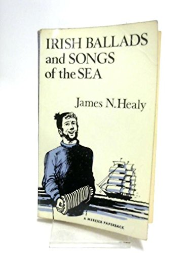 Irish Ballads And Songs Of The Sea: James N. Healy
