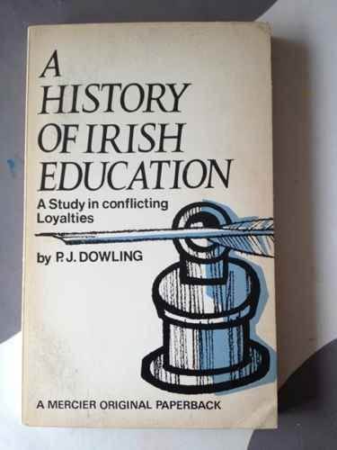 9780853422327: History of Irish Education: A Study of Conflicting Loyalties