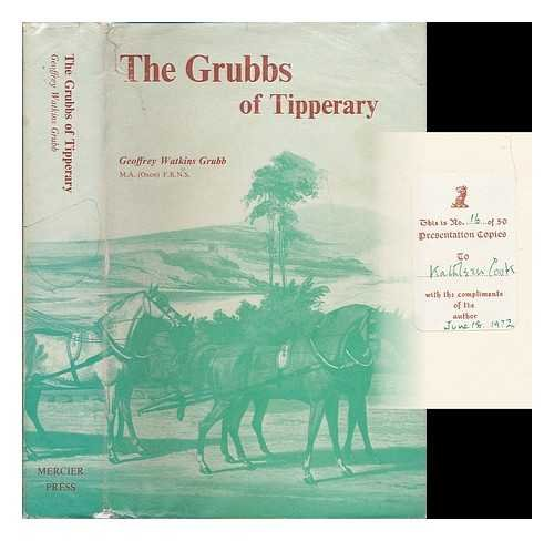 Grubbs of Tipperary: Studies in Heredity and Character: Geoffrey Watkins Grubb