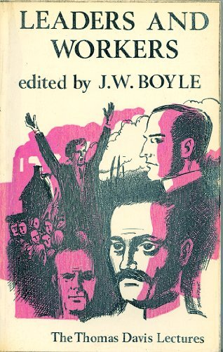 Leaders and Workers: J W Boyle