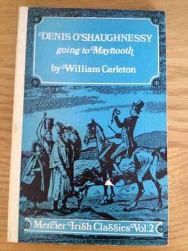 Denis O'Shaughnessy Going to Maynooth: William Carleton