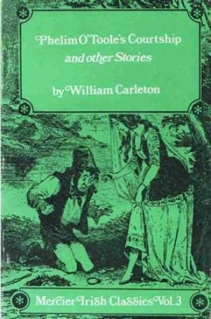 Phelim O'Toole's Courtship and Other Stories: William Carleton