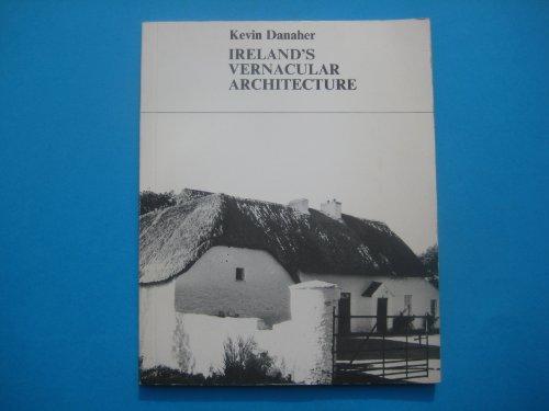 9780853423683: Ireland's Vernacular Architecture