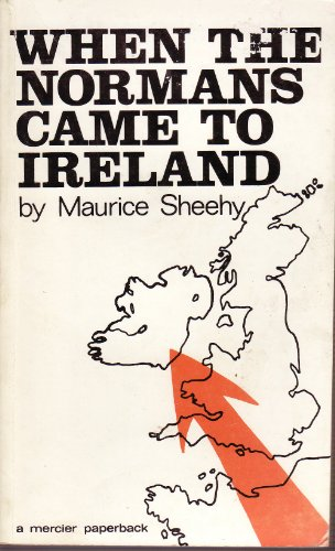 When the Normans Came to Ireland: Sheehy, Maurice