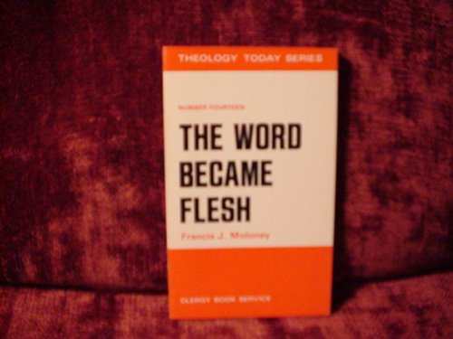 9780853425175: The Word became flesh (Theology today series)