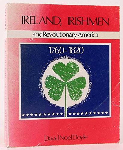 9780853425908: Ireland, Irishmen and Revolutionary America, 1760-1820