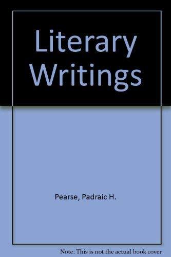 Literary Writings: Padraic H. Pearse