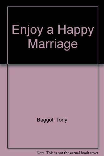 Enjoy a Happy Marriage: Baggot, Tony
