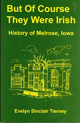9780853427155: But of course they were Irish: History of Melrose, Iowa