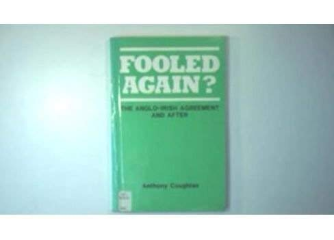 9780853427742: Fooled Again?: Anglo-Irish Agreement and After