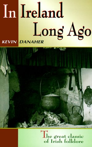 In Ireland Long Ago: Kevin Danaher