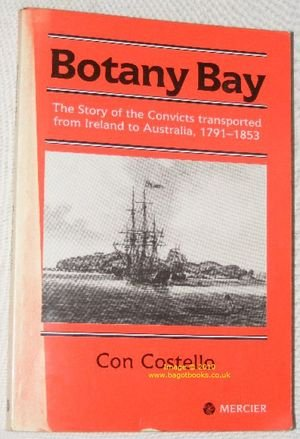 9780853428084: Botany Bay: The Story of the Convicts Transported from Ireland to Australia, 1791-1853