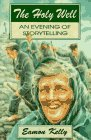 The Holy Well: An Evening of Storytelling: Kelly, Eamon