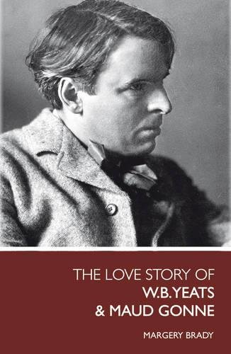 9780853429357: The Love Story Of W.B. Yeats & Maud Gonne