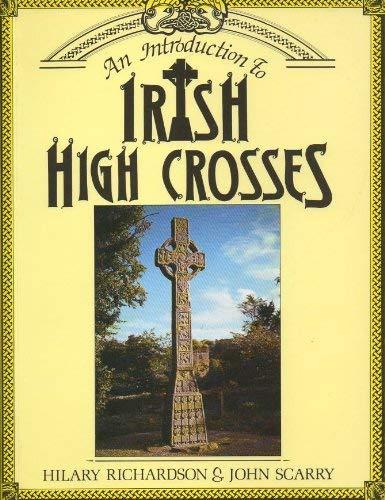 An Introduction to Irish High Crosses: John Scarry; Hilary