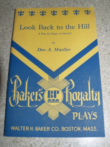 Look Back to the Hill: Play: Mueller, Don A.