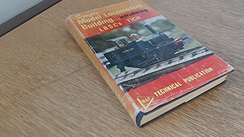 9780853440000: Simple Model Locomotive Building Introducing L.B.S.C.'s