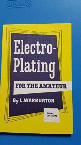 Electro-Plating for the Amateur: Warburton, L.