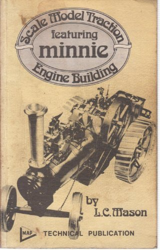 "Scale model traction engine building, featuring ""Minnie"",: Mason, Leonard Charlish"