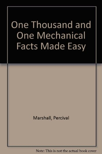 One Thousand and One Mechanical Facts Made Easy (0853441278) by Percival Marshall
