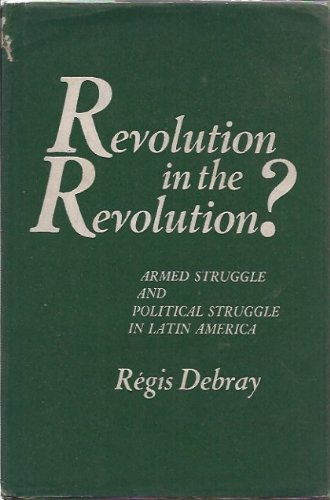 Image result for revolution in the revolution by regis debray