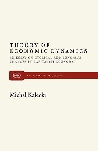9780853450818: Theory of Economic Dynamics: An Essay on Cyclical and Long-Run Changes in Capitalist Economy