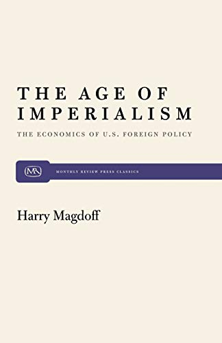 9780853451013: The Age of Imperialism: The Economics of U.S. Foreign Policy: Economics of United States Foreign Policy