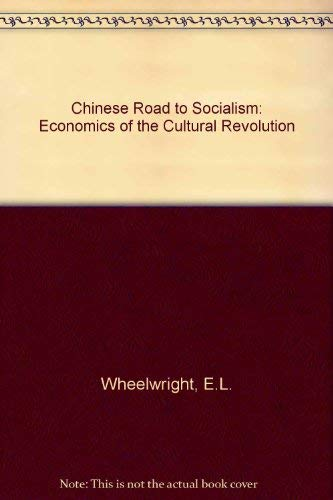 9780853451501: Chinese Road to Socialism: Economics of the Cultural Revolution