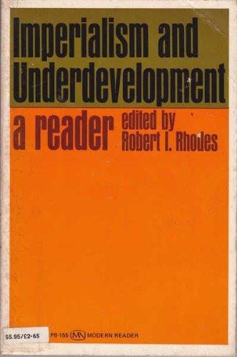 Imperialism and Underdevelopment: A Reader: R. I. Rhodes