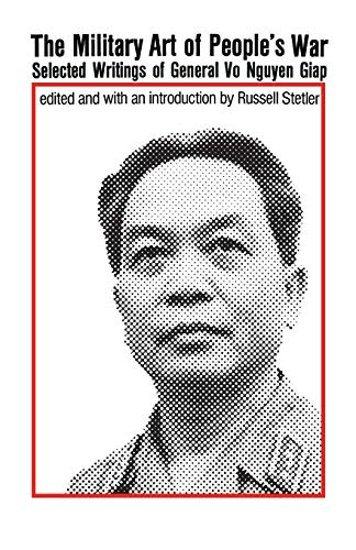 MILITARY ART OF PEOPLE'S WAR: SELECTED WRITINGS: Vo Nguyen Giap