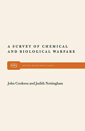 A Survey of Chemical and Biological Warfare: John Cookson, Judith Nottingham