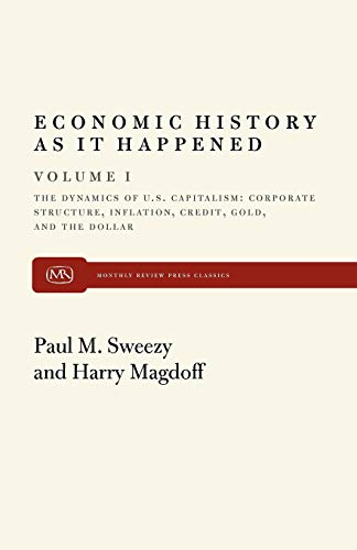 9780853452256: Economic History as it Happened(The Dynamics of U. S. Capitalism: Corporate Structure, Inflation, Credit, Gold, and the Dollar (Volume 1)