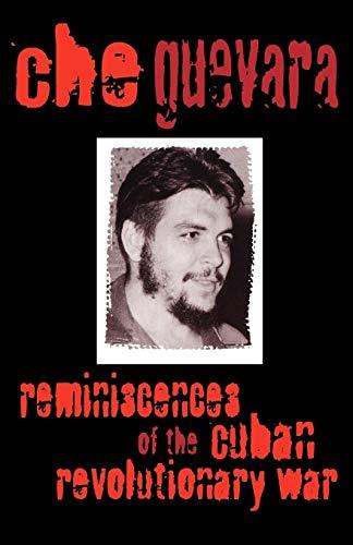 Reminiscences of the Cuban Revolutionary War: Guevara, Che