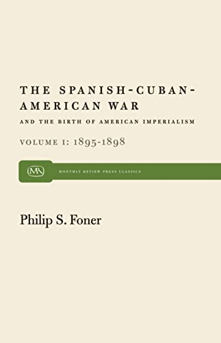 9780853452669: The Spanish-Cuban-American War and the Birth of American Imperialism, Vol. 1 1895-1898 (Modern reader)
