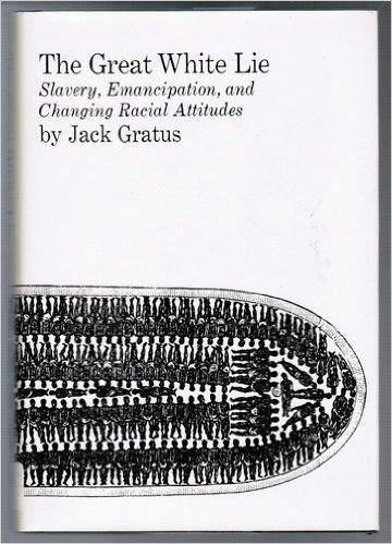 9780853452683: The Great White Lie: Slavery, Emancipation, and Changing Racial Attitudes
