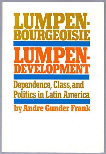 9780853452850: Lumpenbourgeoisie: Lumpendevelopment: Dependency, Class and Politics in Latin America (Modern Reader, Pb-285)