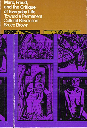 Marx, Freud, and the Critique of Everyday: Brown, Bruce
