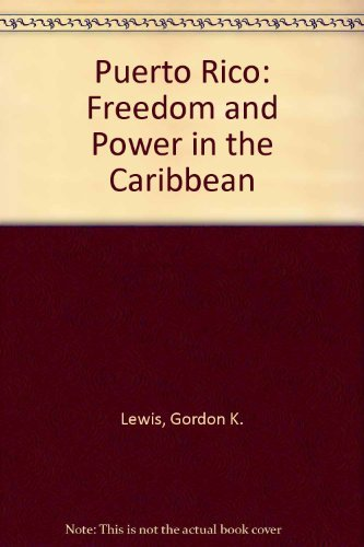 9780853453161: Puerto Rico: Freedom and Power in the Caribbean