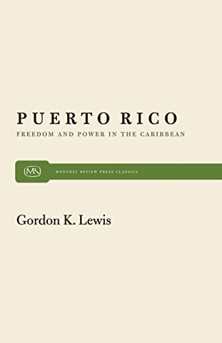 9780853453239: Puerto Rico: Freedom and Power in the Caribbean (Monthly Review Press Classic Titles)