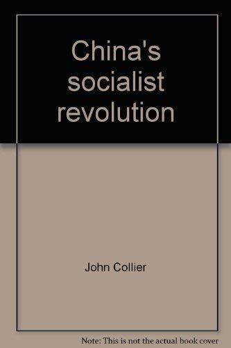 China's Socialist Revolution: Collier, John Jr.;Collier,